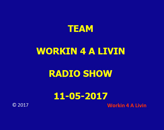 Workin 4 A livin Radio Show