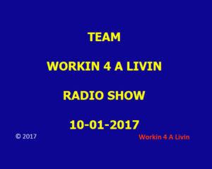 TEAM Workin 4 A Livin Radio Show