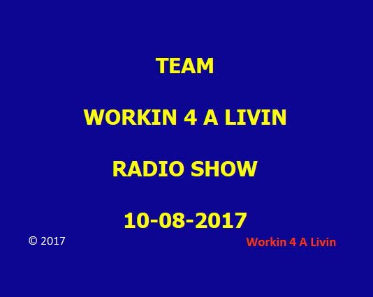 2017-10-08 Workin 4 A Livin Radio Show