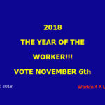 2018 IS THE YEAR OF THE WORKER!