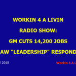 Workin 4 A Livin - GM Cuts Jobs