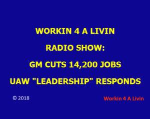Workin 4 A Livin - GM Cuts Jobs